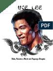 Bruce Lee Vida Paixao e Morte Do Pequeno Dragao