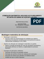 OTIMIZAÇÃO MATEMÁTICA APLICADA AO PLANEJAMENTO DE SAFRA DE USINAS DE AÇÚCAR E ÁLCOOL - Rafael Pia.ppt