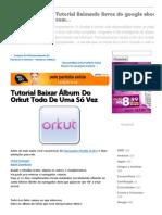 Tutorial Baixar Álbum Do Orkut Todo de Uma Só Vez