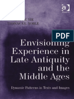 Envisioning Experience in Late Antiquity and the Middle Ages Dynamic Patterns in Texts and Images