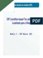 CBT_SD - condition-based Tax calculation) Localizado para o Brasil