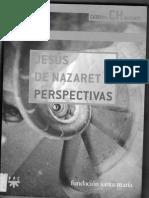 Catedra Chaminade, Jesus de Nazaret, Perspectivas, Parte I
