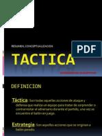 Tactica, Conceptualizacion y Medios