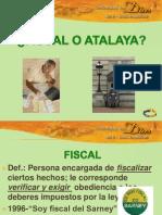 Fiscal o Atalaya