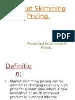 Market Skimming Pricing.