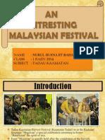 An Intresting Malaysian Festival - Nurul Husna
