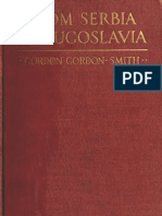 From Serbia to Jugoslavia ; Serbia's Victories, Reverses and Final Triumph  1914-1918 (1920.) - Gordon Gordon-Smith