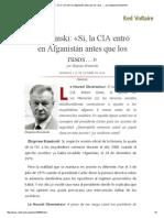 Brzezinski_ «Sí, La CIA Entró en Afganistán Antes Que Los Rusos…»