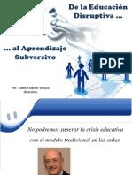 Del aprendizaje disruptivo al aprendizaje subversivo