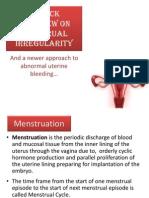 A Quick Overview on Menstrual Irregularity... A Newer Approach (AUB)