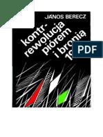 Berecz, János - Kontrrewolucja Piórem i Bronią 1956 – 1982 (Zorg)