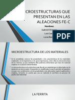 Microestructuras Que Presentan en Las Aleaciones Fe-c (1) (1)