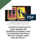¡La férrea censura, por el poder absoluto del feminismo en España, como en la Dictadura de Franco, llevará a cumplir cuatro años de cárcel…!