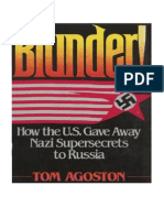 Tom Agoston - Blunder! - How the US Gave Away Nazi Supersecrets to Russia