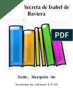 Historia Secreta de Isabel de Baviera - Sade Marques De