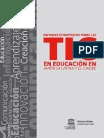 Enfoques estratégicos sobre las TIC en educación en América Latina y el Caribe