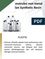 Bahan Konstruksi Non Metal - Plastik Dan Synthetic Resin
