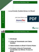 2013 06 12 Transmissão Subterrânea No Brasil - Julio Lopes
