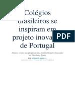 Colegios Brasileiros Se Inspiram Em Projeto Inovador de Portugal