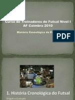 1 - História Cronológica Do Futsal [CTFN1]