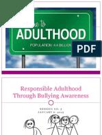 Responsible Adulthood Through Bullying Awareness