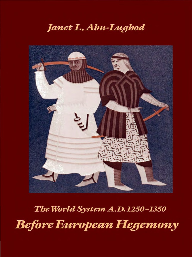 Before European Hegemony [the World System, A.D. 1250-1350] | World Systems  Theory | Paradigm