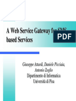 A Web Service Gateway for SMS Based Service