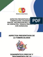 10. Aspectos Preventivos de La TB Diagnostico Precoz. Vacunacion BCG. Control de Contactos. TPI. Educacion Para La Salud.