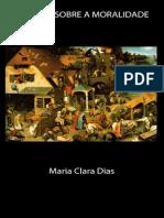 Ensaios Sobre a Moralidade - Maria Clara Dias