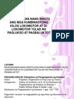 Naisasagawa Nang Wasto Ang Mga Kumbinasyong Kilos Lokomotor at Di-lokomotor Tulad Ng Paglukso at Pagbaluktot