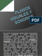 Planos Visuales y Sonoros
