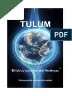 TULUM El Latido Corazón Del Anahuac