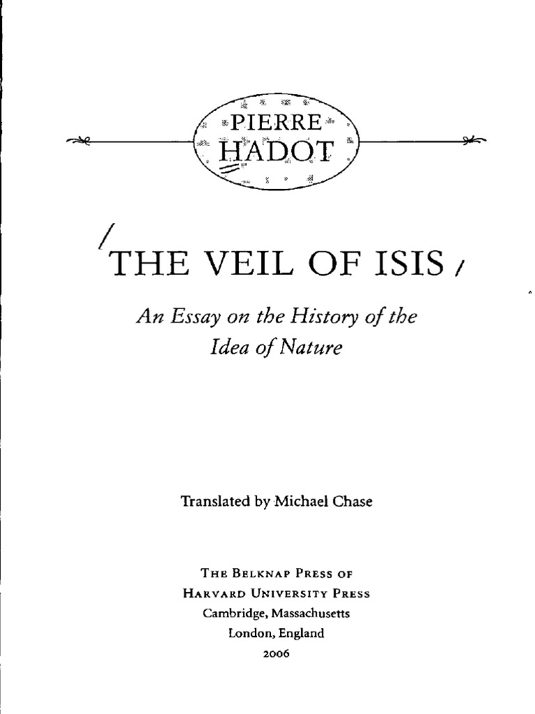 pierre hadot the veil of isis an essay on the history of the pierre hadot the veil of isis an essay on the history of the idea of nature pdf nature