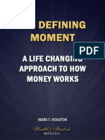 The Defining Moment - A Life Changing Approach to How Money Works