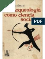La Arqueología Como Ciencia Social.- Lumbreraqs, L. (1981)