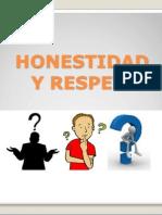 HONESTIDAD Y RESPETO