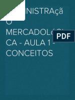 Administração mercadológica - Aula 1 - Conceitos
