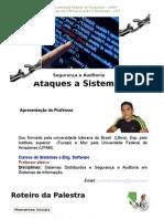 Palestra - Auditoria e Segurança - Ataques a Sistemas