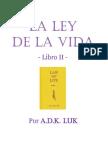 La Ley de La Vida. Libro 2. Por A.D.K. Luk