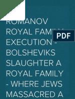 The Romanov Royal Family Execution - Bolsheviks Slaughter a Royal Family - Where Jews Massacred a Royal Family