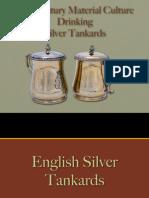 Drinking - Drinking Vessels Silver Tankards