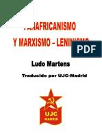 Martens-Panafricanismo y Marxismo Leninismo