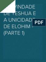 A Divindade de Yeshua e a Unicidade de Elohim - (Par 1)