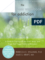 Mindfulness Workbook for Addiction_ a Guide to Chaviors, The - Rebecca E. Williams Phd & Julie S. Kraft Ma