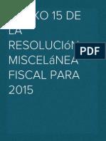 Anexo 15 de la Resolución Miscelánea Fiscal para 2015