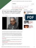 Julio Galindo Sobre La Cautiva_ No La He Visto - Pero Tengo Pruebas de Que Hace Alabanza a La 'Guerra Popular' _ LaRepublica