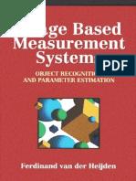 38582496 Van Der Heijden Image Based Measurement Systems Object Recognition and Parameter Estimation Wiley