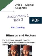 task 2 assign 1 - new unit 6  digital graphics ben canning