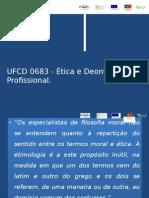 UFCD 0683 - Ética e Deontologia Profissional