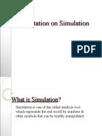 Presentation on Simulation